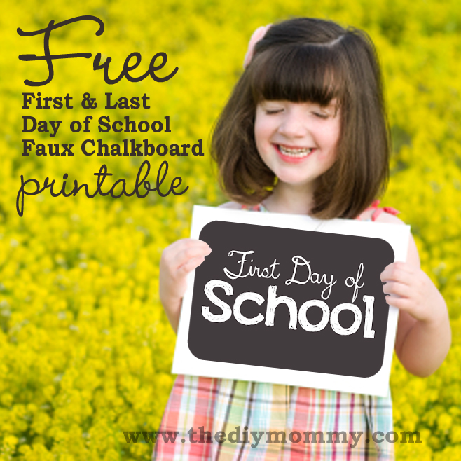 Free First & Last Day of School Faux Chalboard Printables by The DIY Mommy