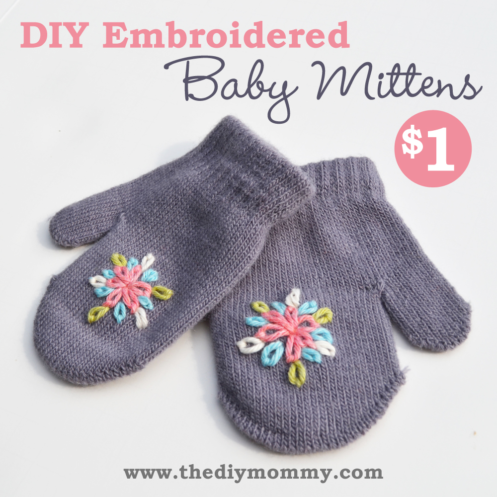 Make Embroidered Baby Mittens for $1 by The DIY Mommy