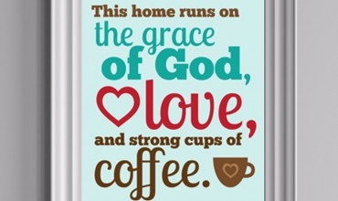 """This home runs on the grace of God, love, and strong cups of coffee."" - Free printable by The DIY Mommy"
