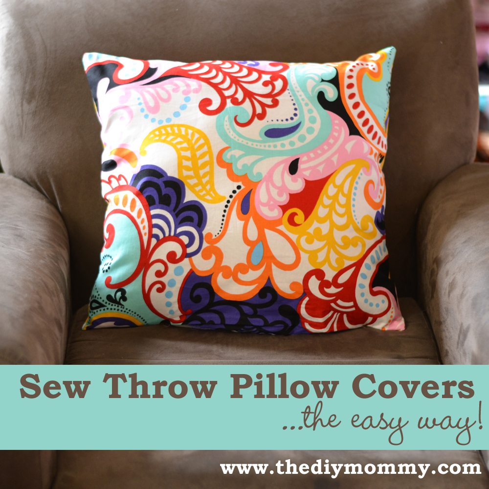 How To Make Zippered Throw Pillow Covers : Sew a Throw Pillow Cover ? The Easy Way! The DIY Mommy