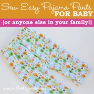 Sew Easy Pajama Pants for Baby (or Anyone Else in Your Family!)