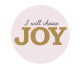 I will choose JOY - Free Printable by The DIY Mommy