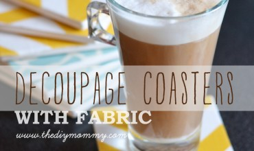 Make Decoupage Coasters with Fabric by The DIY Mommy