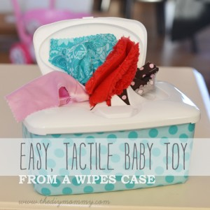 Easy, Tactile Baby Toy from a Wipes Case by The DIY Mommy