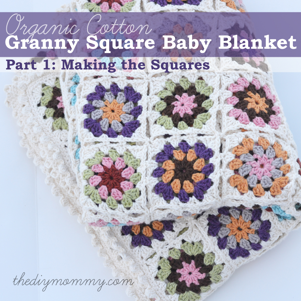 Crochet An Organic Cotton Granny Square Baby Blanket Part 1 The