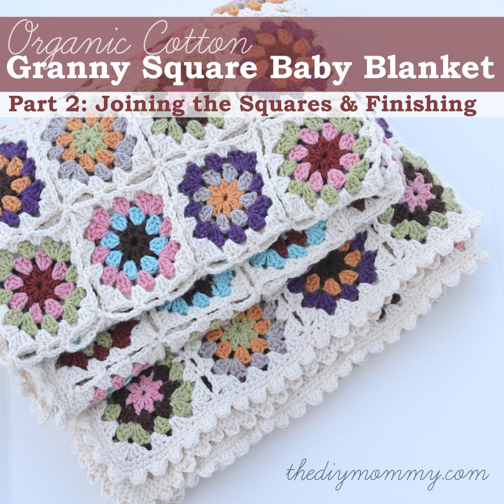 b077a48a001c Crochet an Organic Cotton Granny Square Baby Blanket – Part 2 ...