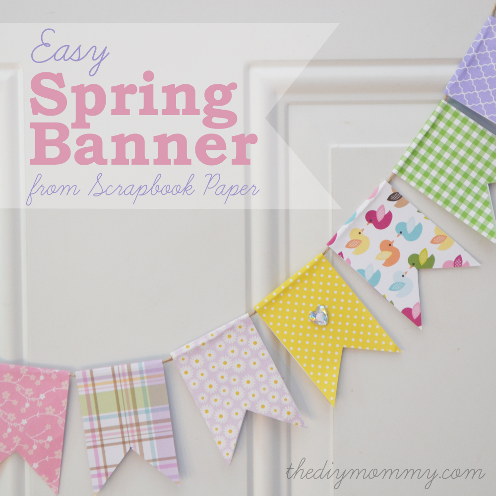 How to scrapbook at home - How To Make Scrapbook Paper At Home Make An Easy Spring Banner Out Of Scrapbook