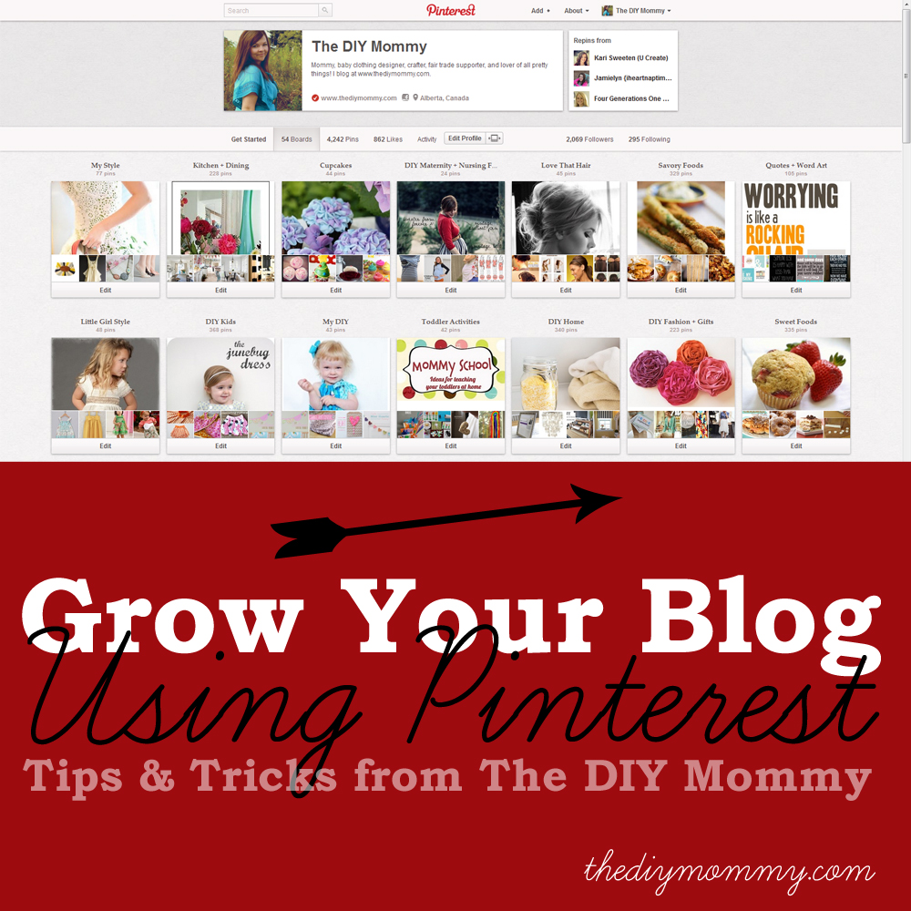 Use Pinterest to Grow Your Blog - Tips & Tricks from The DIY Mommy