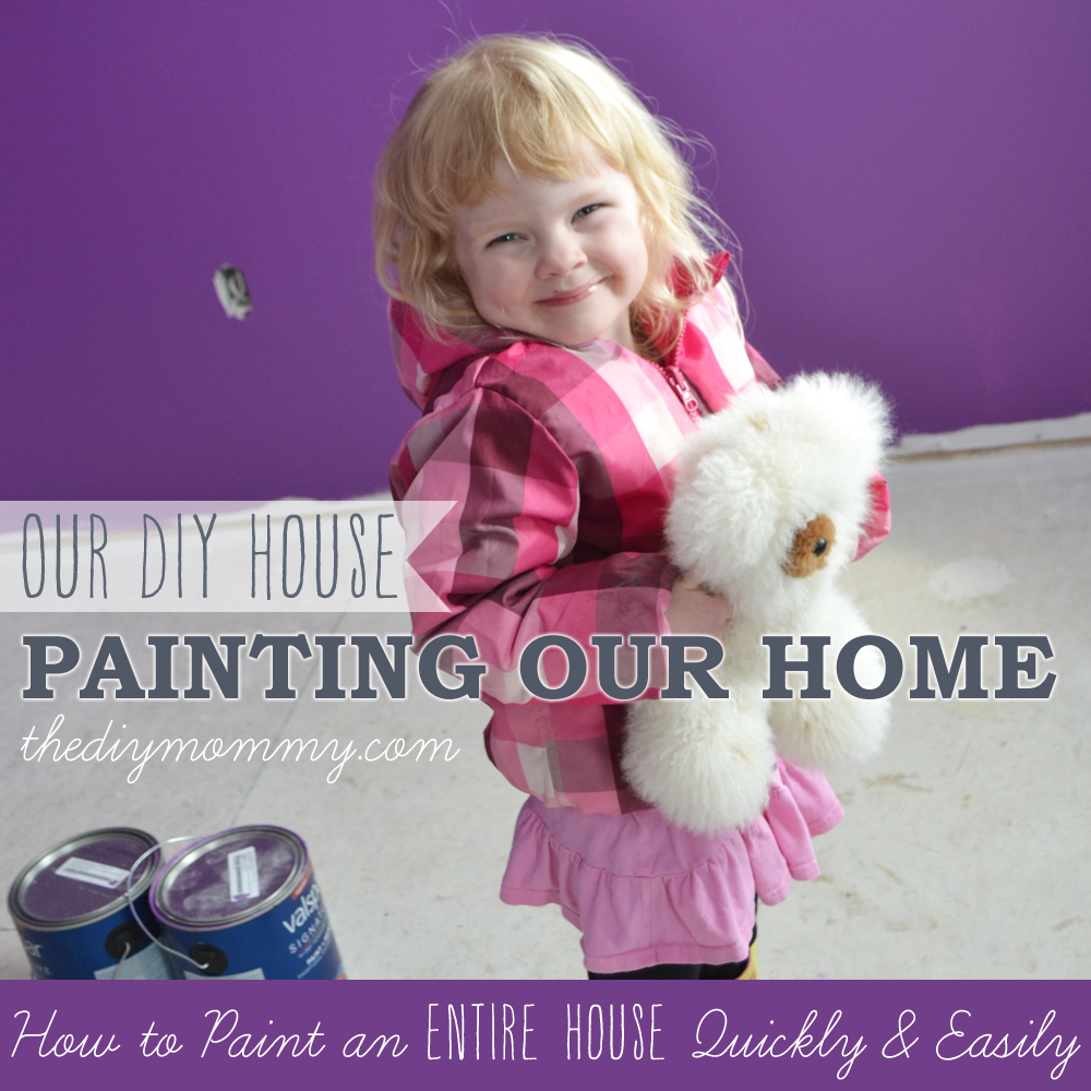 Painting Our Home: How to Paint an Entire House Quickly & Easily - Our DIY House