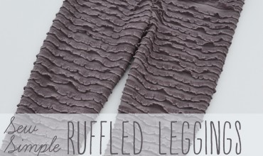 Sew Simple Ruffled Leggings by The DIY Mommy. Use pre-ruffled fabric for adorable leggings in a flash!