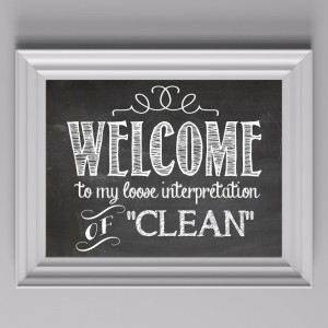 Welcome to my Loose Interpretation of Clean - Free Printable by The DIY Mommy (and how to make your own chalkboard art!)