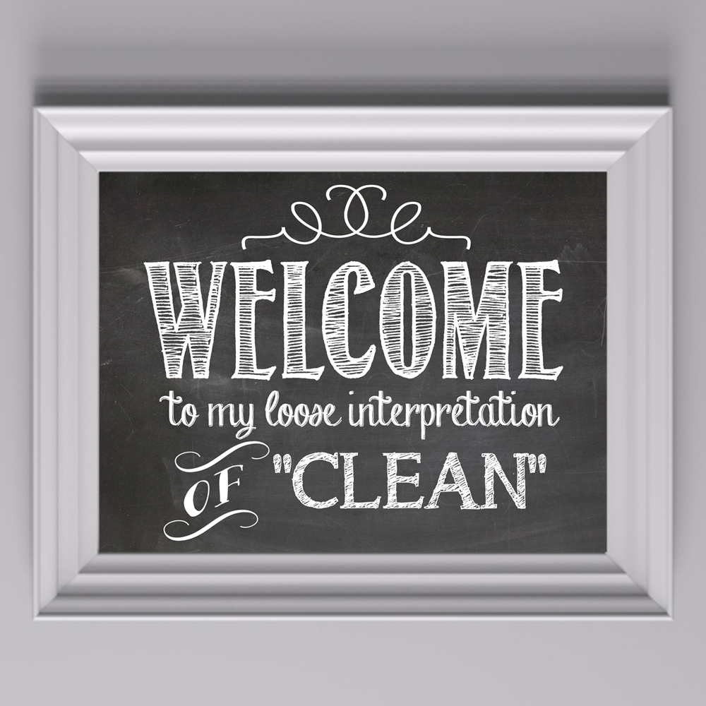 "Welcome to My Loose Interpretation of Clean"" Free Printable (& How ..."