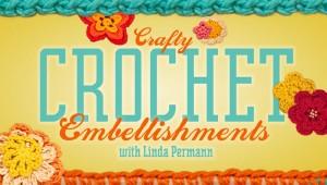Crochet Embellishments Craftsy Class