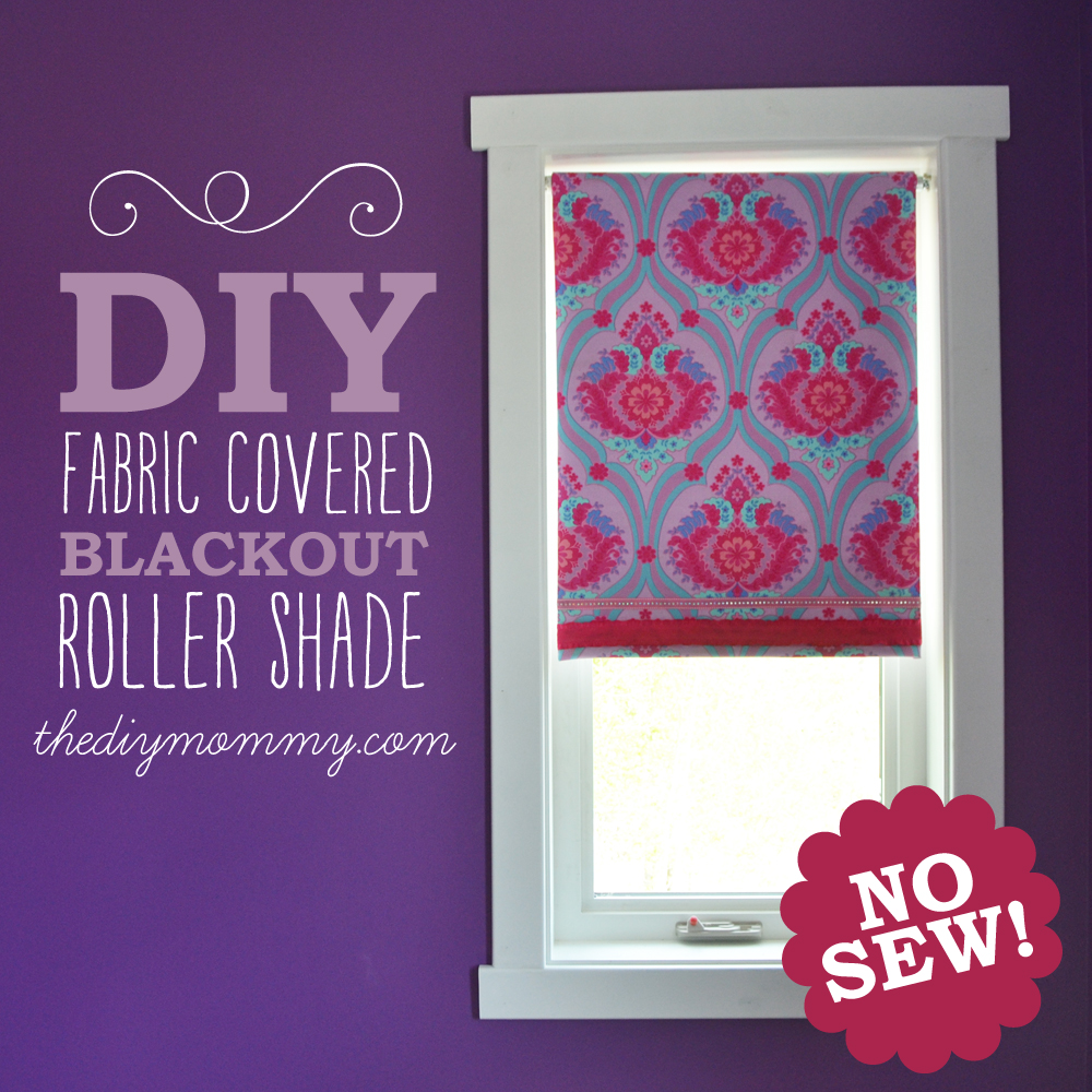 make a no sew fabric covered roller shade the diy mommy diy no sew fabric covered blackout roller blinds by the diy mommy just use