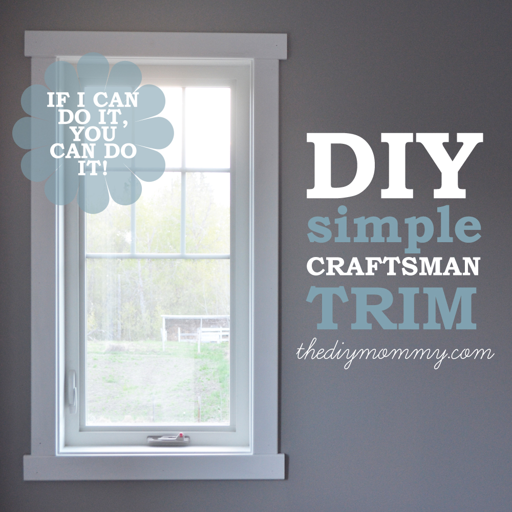 Diy Simple Craftsman Trim Our Diy House The Diy Mommy