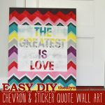 Chevron & Sticker Quote Art by The DIY Mommy