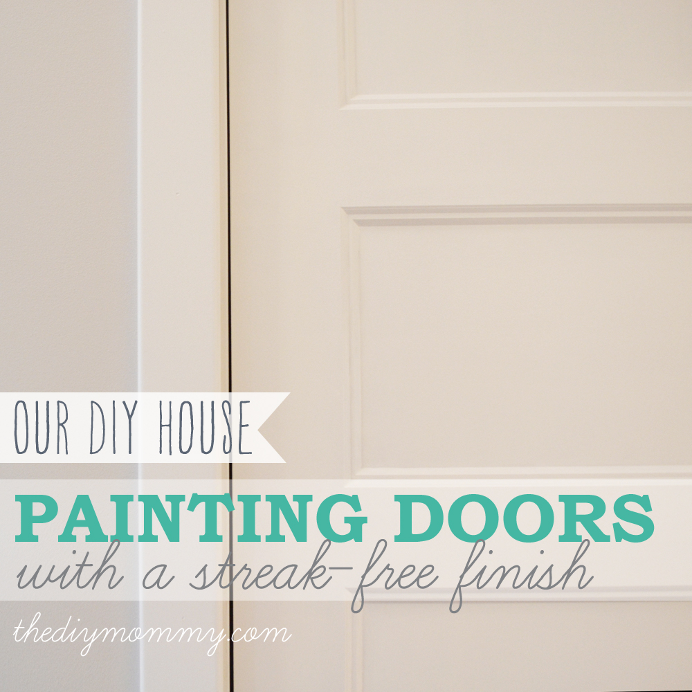 Painting Shaker Style Doors with a Streak-Free and Brush Stroke Free Finish - The  sc 1 st  The DIY Mommy : door paint finish - pezcame.com