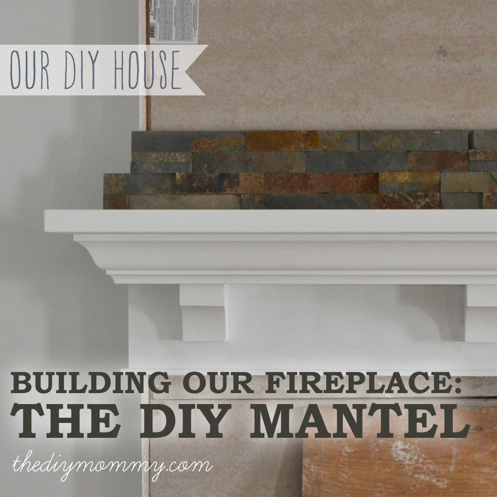 Building our fireplace the diy mantel our diy house the diy mommy building our diy fireplace the mantel the diy mommy solutioingenieria Images