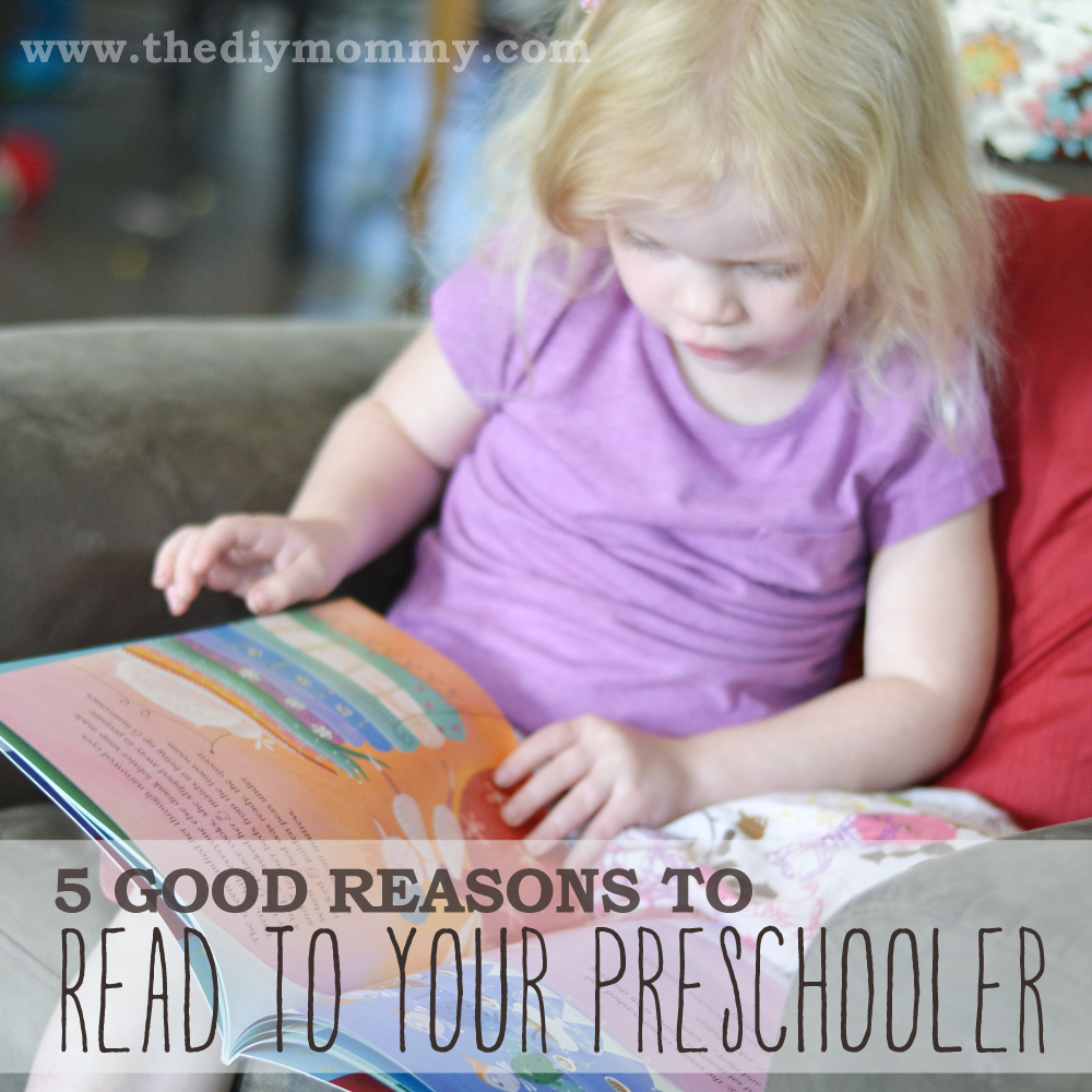 5 Good Reasons to Read to Your Preschooler - The DIY Mommy