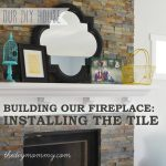 Our DIY Fireplace - Installing the Slate Splite-Face Tile - The DIY Mommy