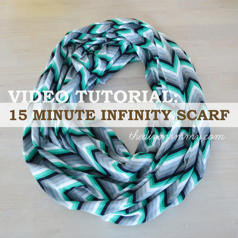 Video Tutorial: 15 Minute Infinity Scarf by The DIY Mommy