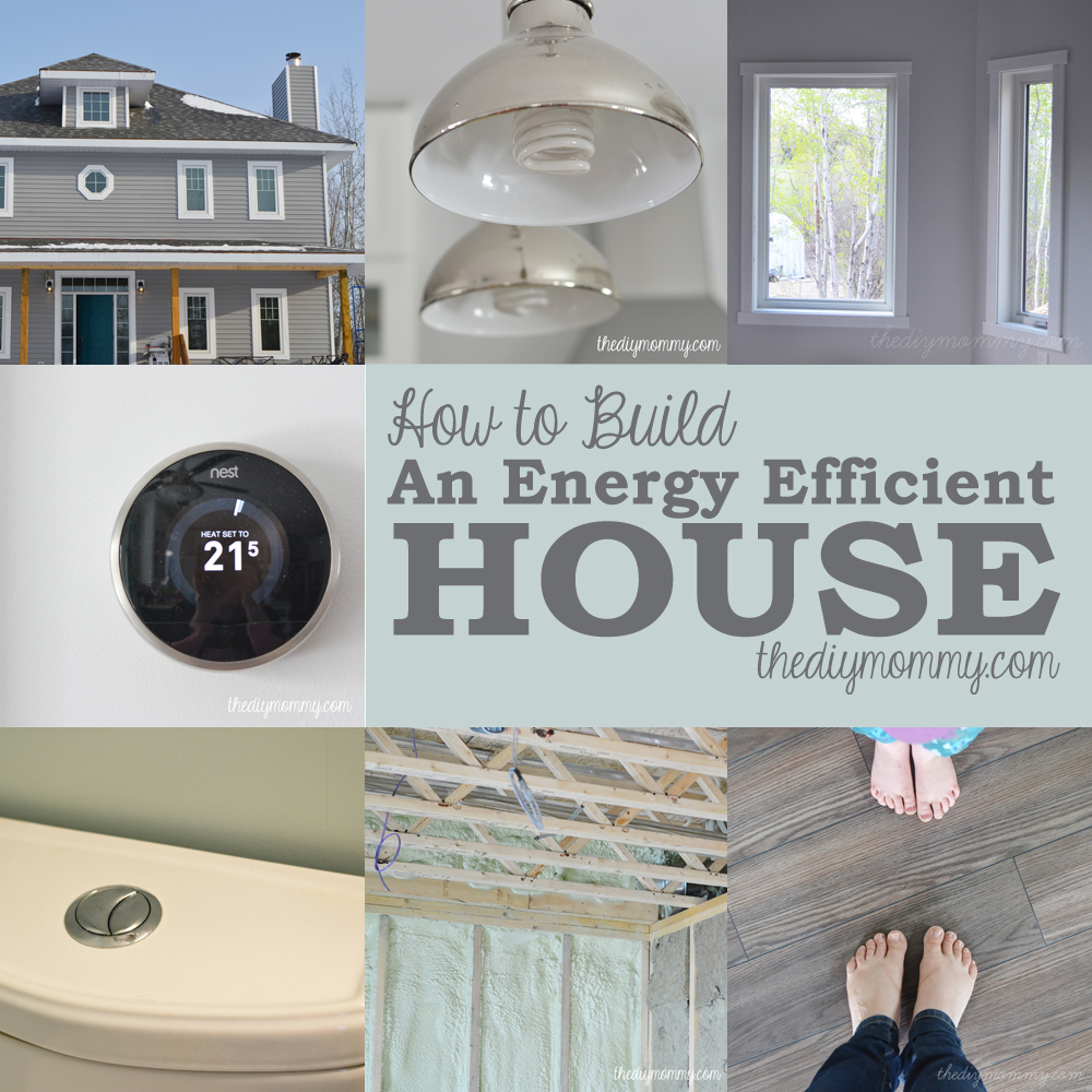 How to build an energy efficient house and save money!