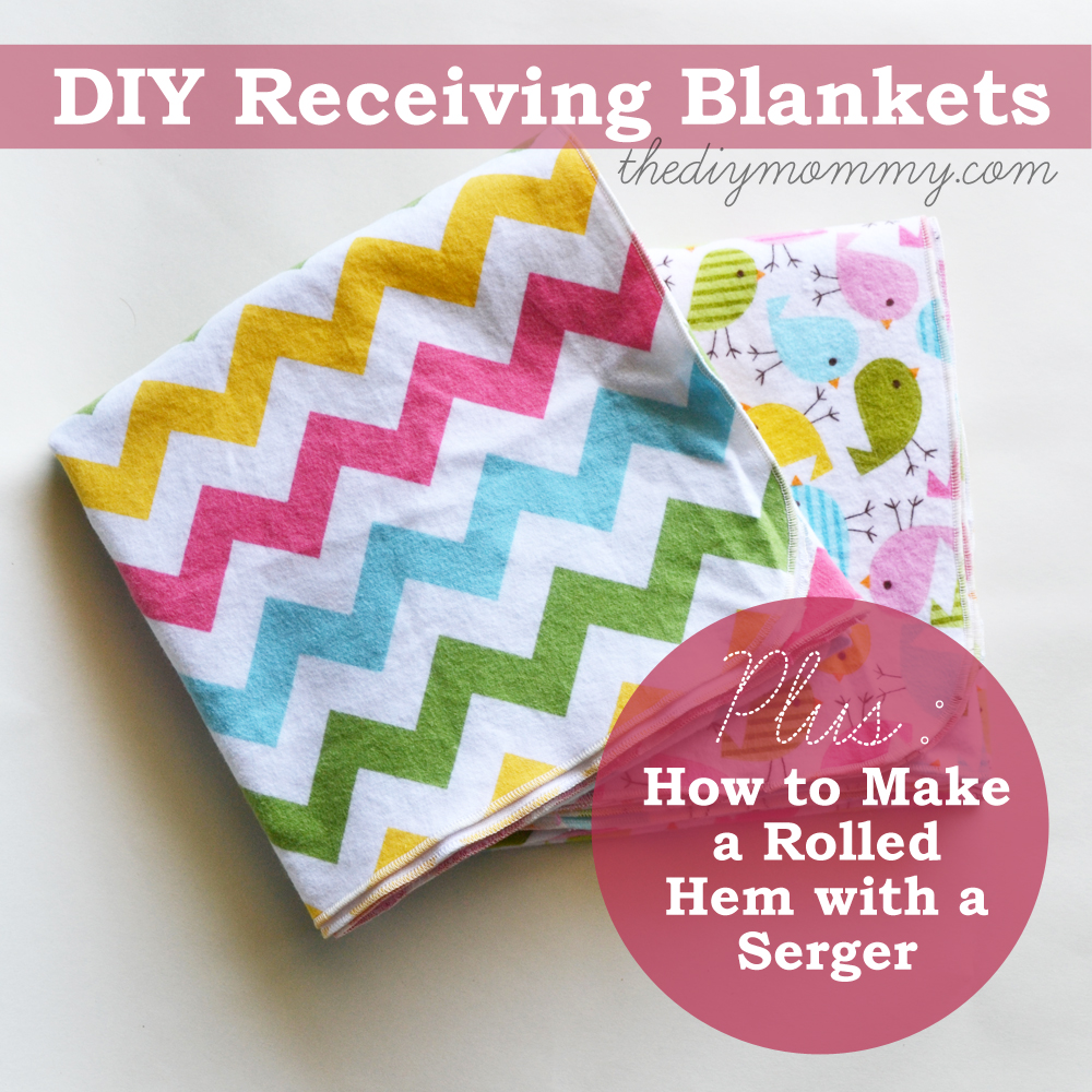 This is the easiest way to make adorable baby receiving blankets! Use a serger, and make a narrow rolled hem.