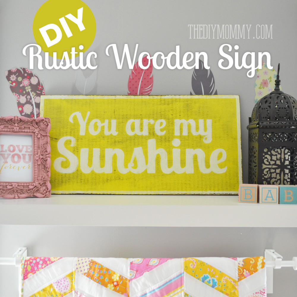 How to make a DIY rustic wooden sign - such a cute You Are My Sunshine ...