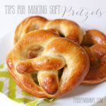 Tips for making perfect soft pretzels