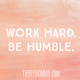 Work Hard. Be Humble. (5 Things I Learned at BlogPodium 2014.)