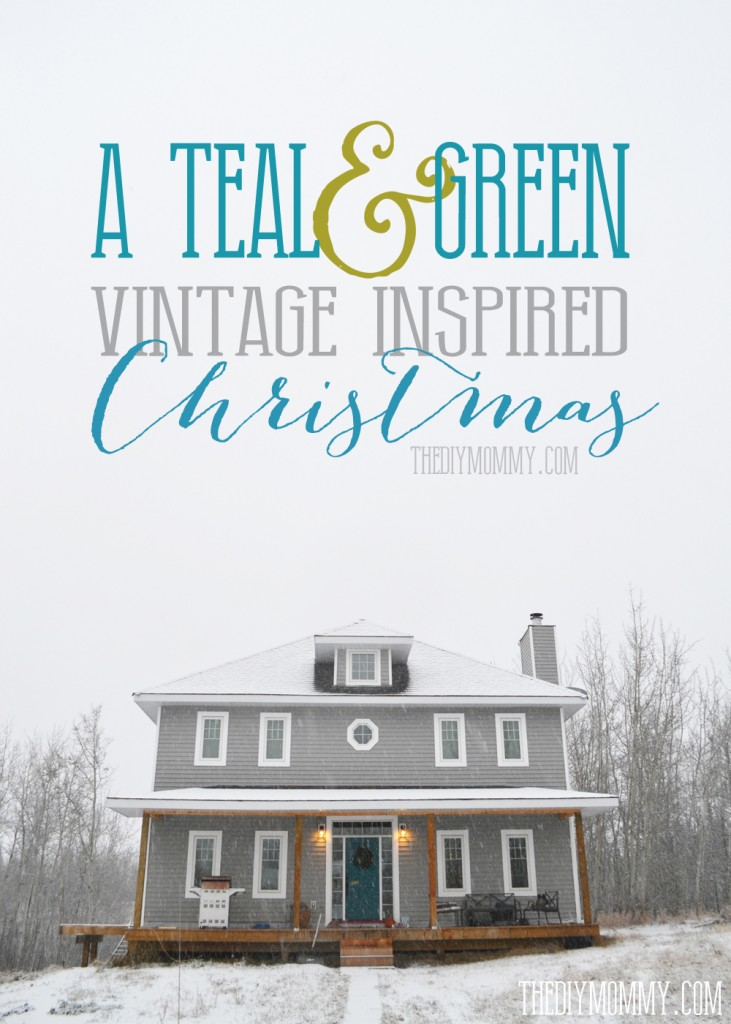 A Teal and Green Vintage Inspired Christmas Home Tour