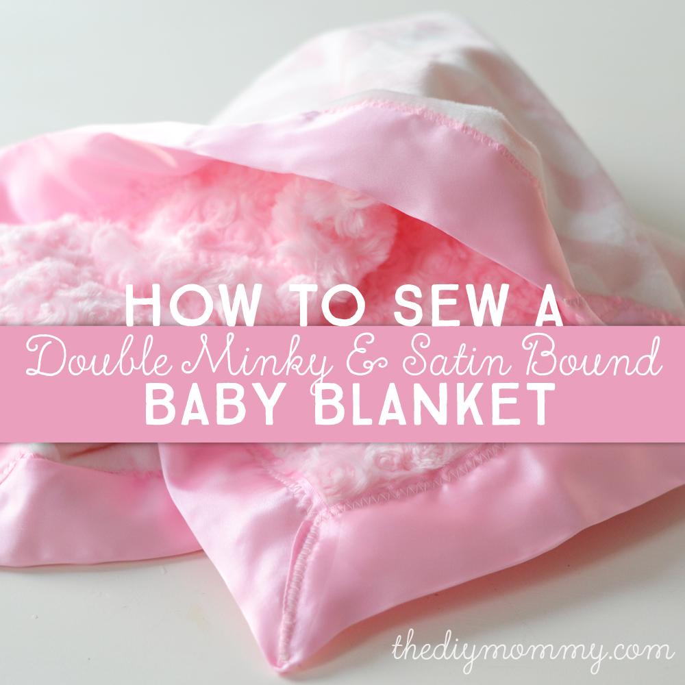 Sew A Double Minky Satin Bound Baby Blanket