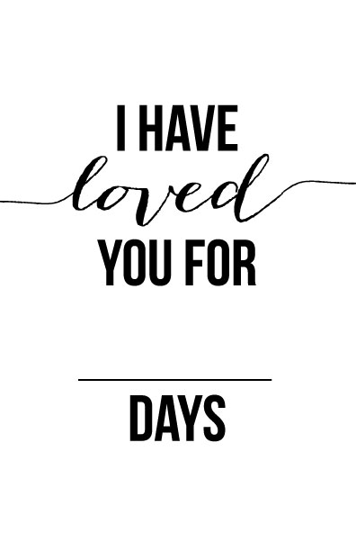 I Have Loved You For This Many Days   Free, Romantic Valentineu0027s Day Or  Anniversary  Free Printable Anniversary Cards