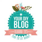 Your DIY Blog: Blogging tips from The DIY Mommy
