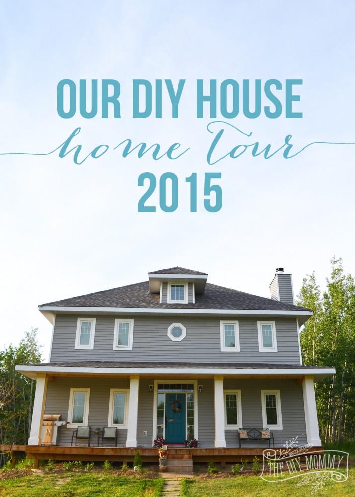 Our DIY House: Home Tour 2015
