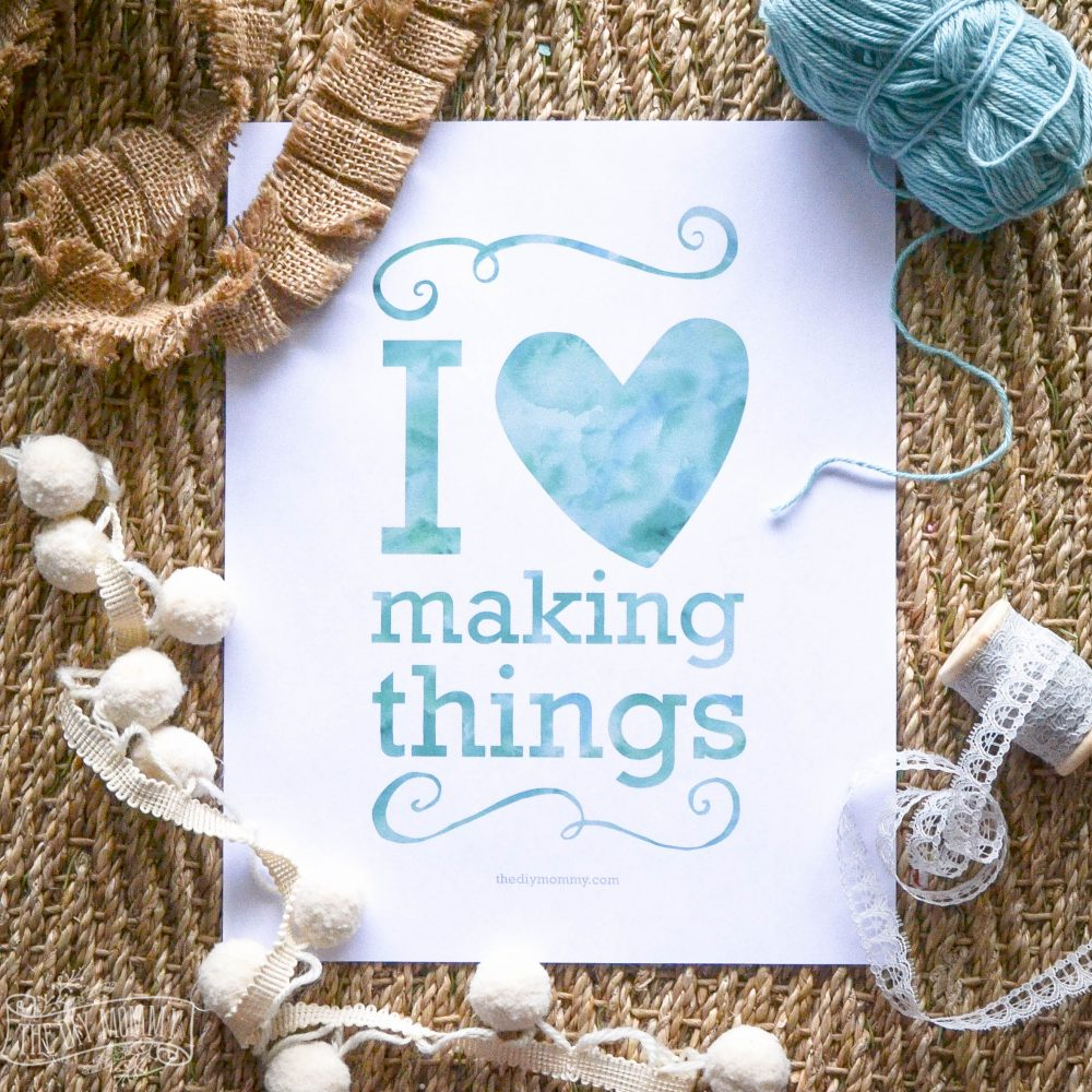 I Love Making Things - Free Printable!