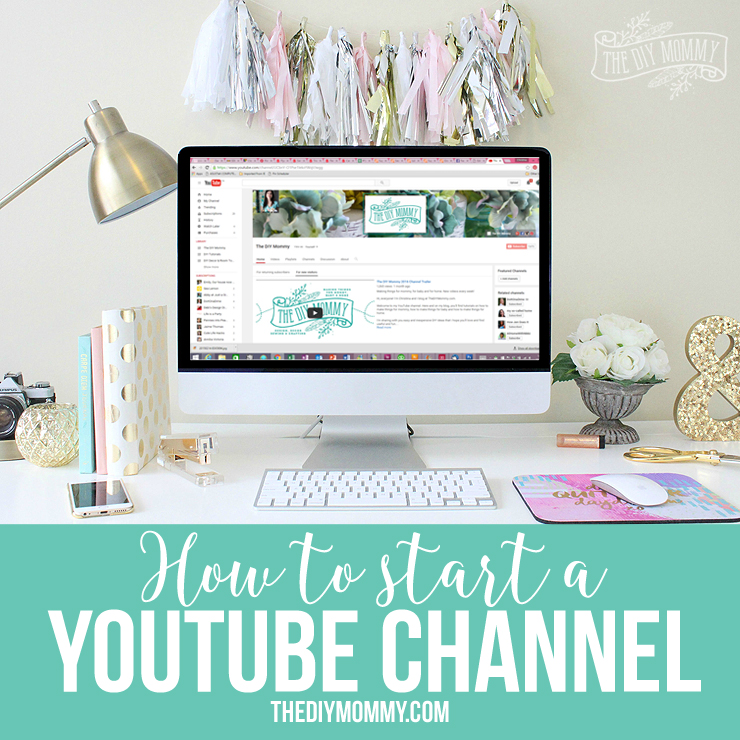 How to start a YouTube channel - tips, tricks and secrets for DIY, home