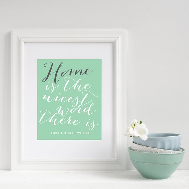 """Home is the nicest word there is"" free printable artwork in mint green, white and gray"