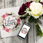 I Choose Love Free Valentine Printable Artwork, Desktop Wallpaper & Phone Wallpaper