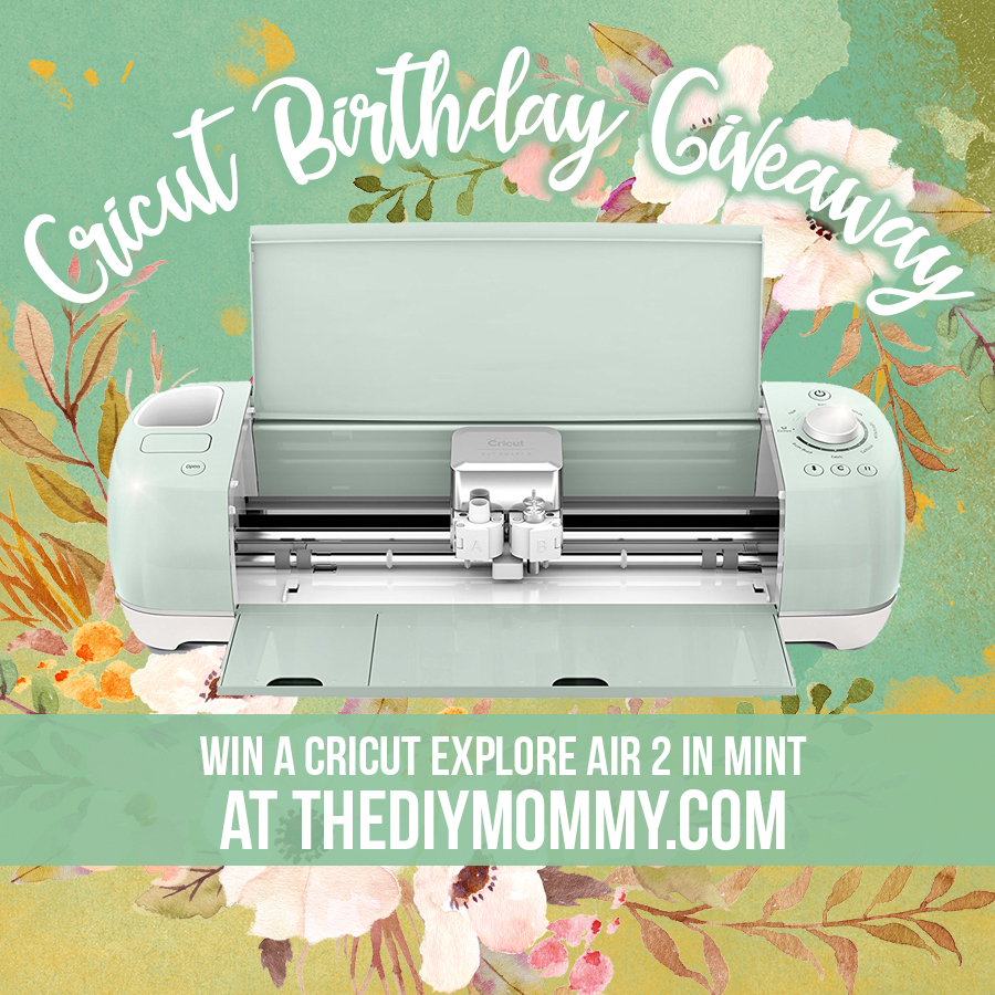 Cricut Birthday GIVEAWAY! | The DIY Mommy