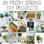 26 fresh spring DIY projects